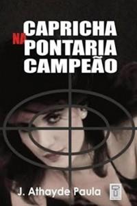 Baixar Capricha na pontaria, campeão! pdf, epub, ebook