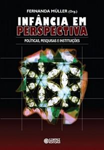 Baixar Infância em perspectiva: políticas, pesquisas e instituições pdf, epub, eBook