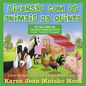 Baixar Petting Farm Fun, Translated Portuguese (Seriado de livros ilustrados Hood Livro 3) pdf, epub, ebook