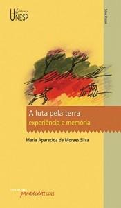 Baixar A luta pela terra: experiência e memória pdf, epub, eBook