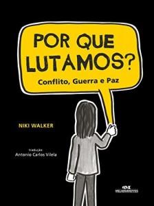 Baixar Por Que Lutamos? – Conflito, Guerra e Paz pdf, epub, eBook