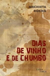 Baixar Dias de vinho e de chumbo pdf, epub, ebook