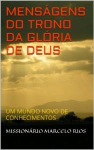 Baixar MENSÁGENS DO TRONO DA GLÓRIA DE DEUS: UM MUNDO NOVO DE CONHECIMENTOS pdf, epub, eBook