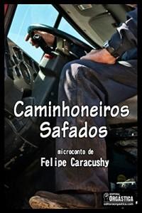Baixar Caminhoneiros Safados.: Microconto pdf, epub, eBook