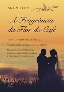 Baixar A Fragrância da Flor do Café pdf, epub, ebook