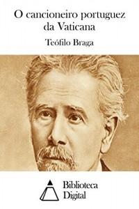 Baixar O cancioneiro portuguez da Vaticana pdf, epub, eBook