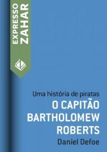 Baixar O capitão Bartholomew Roberts: Uma história de piratas pdf, epub, eBook