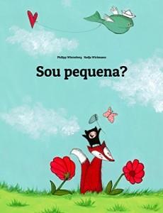 Baixar Sou pequena?: Uma Estória Ilustrada por Philipp Winterberg e Nadja Wichmann (Brazilian Portuguese Edition) pdf, epub, eBook