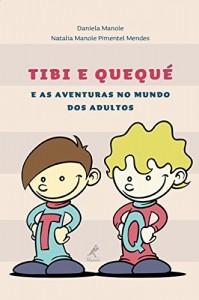 Baixar Tibi e Quequé e as aventuras no mundo dos adultos pdf, epub, eBook