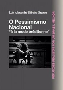 """Baixar O Pessimismo Nacional: """"à la mode brésilienne"""" pdf, epub, eBook"""