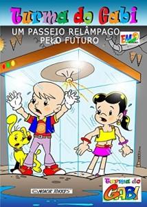 Baixar Turma do Gabi – Um Passeio Relâmpago Pelo Futuro pdf, epub, ebook