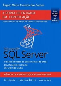 Baixar SQL Server –  Exame 98-364: Porta de Entrada em Certificação – Fundamentos de Banco de Dados (Certificação Microsoft… pdf, epub, eBook