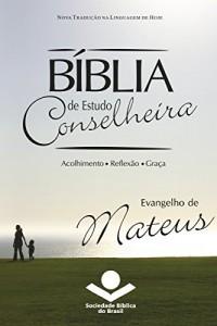 Baixar Bíblia de Estudo Conselheira – Evangelho de Mateus: Acolhimento ? Reflexão ? Graça pdf, epub, ebook