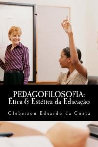 Baixar PEDAGOFILOSOFIA: ÉTICA & ESTÉTICA DA EDUCAÇÃO pdf, epub, ebook