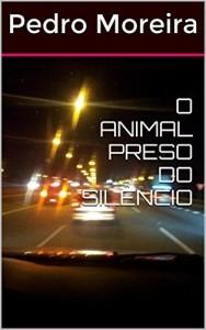 Baixar O animal preso do silencio: Entre a transcendência e a realidade material pdf, epub, eBook
