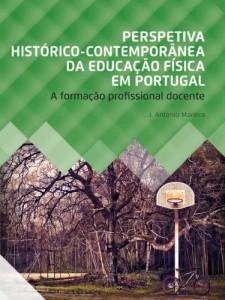 Baixar Perspetiva Histórico-Contemporânea da Educação Física em Portugal.: A Formação Profissional Docente pdf, epub, ebook