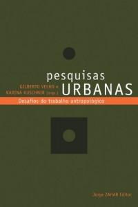 Baixar Pesquisas urbanas: Desafios do trabalho antropológico (Antropologia Social) pdf, epub, eBook