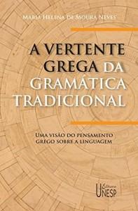 Baixar A vertente grega da gramática tradicional: uma visão do pensamento grego sobre a linguagem pdf, epub, eBook