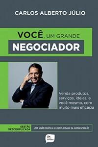 Baixar Você, um grande negociador: Venda produtos, serviços, idéias, e você mesmo, com muito mais eficácia pdf, epub, eBook