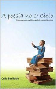 Baixar A Poesia no 1º Ciclo: Desenvolvimento cognitivo e equilíbrio emocional da criança pdf, epub, eBook