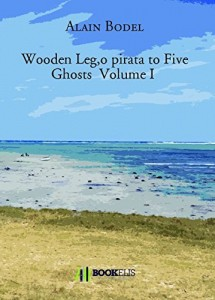 "Baixar Wooden Leg, o pirata to Five Ghosts  Volume I  """" Na Trilha do pirata Red """" pdf, epub, eBook"