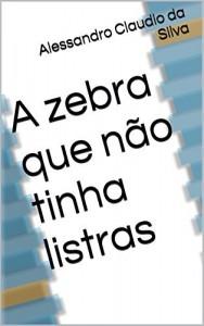 Baixar A zebra que não tinha listras pdf, epub, eBook