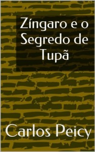 Baixar Zíngaro e o Segredo de Tupã pdf, epub, eBook