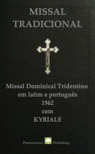 Baixar Missal Tradicional: Missal Dominical Tridentino em latim e português, 1962. pdf, epub, eBook
