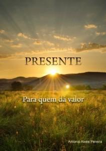 Baixar PRESENTE – PARA QUEM DÁ VALOR: PRESENTE, PRESENÇA, ESPERANÇA, POESIA, AMOR, FÉ. pdf, epub, eBook