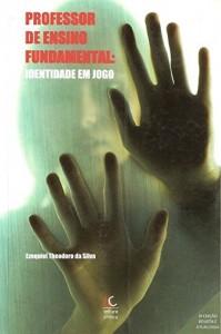 Baixar Professor de Ensino Fundamental: identidade em jogo pdf, epub, eBook