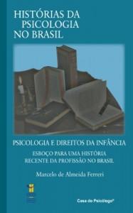 Baixar Psicologia e direitos da infância: esboço para uma história recente da profissão no Brasil pdf, epub, eBook