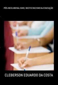 Baixar PÓS-NEOLIBERALISMO, NEOTECNICISMO & EDUCAÇÃO pdf, epub, ebook