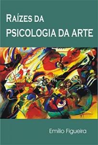 Baixar Raízes da Psicologia da Arte pdf, epub, ebook