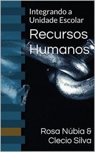Baixar Recursos Humanos: Integrando a Unidade Escolar pdf, epub, eBook