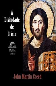 Baixar A Divindade de Cristo: Um estudo da história da doutrina cristã desde Kant pdf, epub, eBook