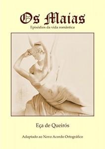 Baixar Os Maias (Novo acordo ortográfico): Episódios da vida romântica pdf, epub, ebook