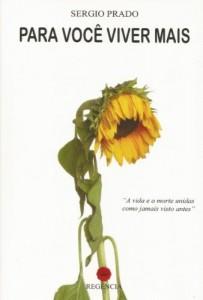 Baixar Para Você Viver Mais: A vida e a morte unidas como jamais visto antes. pdf, epub, eBook