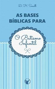 Baixar As Bases Bíblicas para o Batismo Infantil pdf, epub, eBook