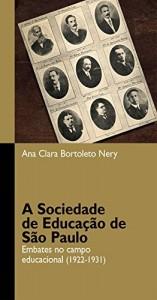 Baixar A Sociedade de Educação de São Paulo: embates no campo educacional (1922-1931) pdf, epub, eBook