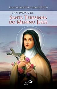 Baixar Nos passos de Santa Teresinha do Menino Jesus (Nos passos dos santos) pdf, epub, eBook