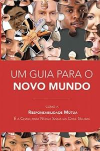 Baixar Um Guia para o Novo Mundo pdf, epub, eBook