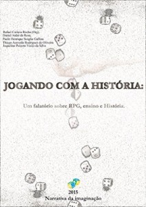 Baixar Jogando com a História: Um falatório sobre RPG, ensino e História pdf, epub, eBook