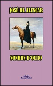 Baixar SONHOS D'OURO – JOSÉ DE ALENCAR (COM NOTAS)(REVISADO E ADAPTADO)(COM ILUSTRAÇÕES) pdf, epub, eBook