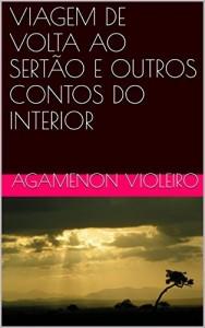 Baixar VIAGEM DE VOLTA AO SERTÃO E OUTROS CONTOS DO INTERIOR pdf, epub, eBook
