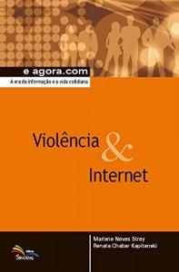 Baixar Violência & Internet: A era da informação e a vida cotidiana (e agora.com) pdf, epub, eBook