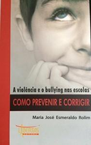 Baixar A violência e o bullying nas escolas como prevenir e corrigir pdf, epub, eBook