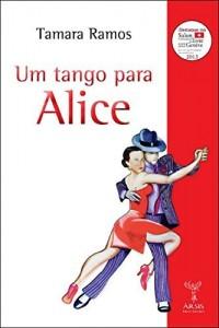 Baixar Um tango para Alice pdf, epub, eBook
