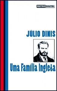 Baixar UMA FAMÍLIA INGLESA – JÚLIO DINIS (COM NOTAS)(BIOGRAFIA)(ILUSTRADO) pdf, epub, eBook