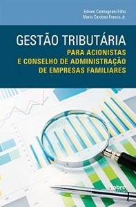 Baixar Gestão Tributária: Para acionistas  e conselho de administração  de empresas familiares pdf, epub, eBook