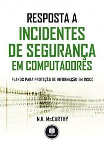 Baixar Resposta a Incidentes de Segurança em Computadores: Planos para Proteção de Informação em Risco pdf, epub, eBook